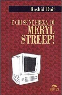 E ch se ne frega di Meril Streep