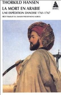 La mort en Arabie. Une expédition danoise 1761-1767